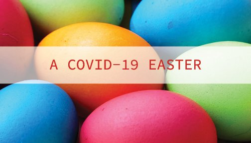 A COVID-19 Easter/Passover: Q&A