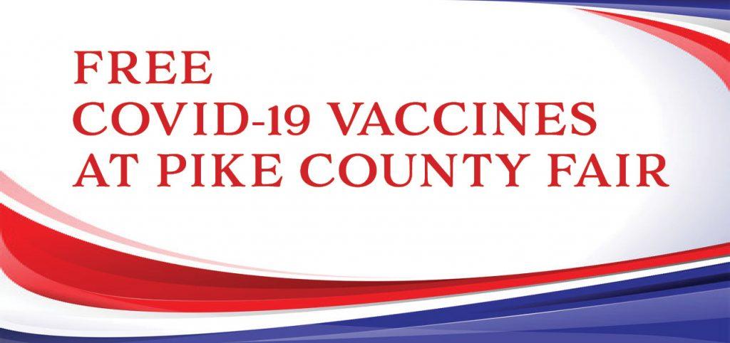 COVID-19 Vaccine Clinic at Pike County Fair
